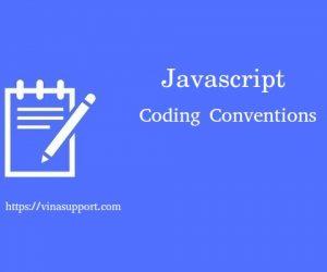Lựa chọn chuẩn Coding Conventions cho dự án Javascript