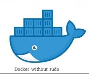 Sử dụng Docker Command mà không cần quyền sudo