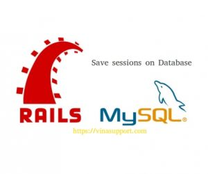 [Ruby on Rails] Lưu trữ session trên Database trong Rails 5