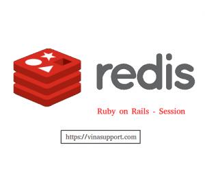 [Ruby on Rails] Sử dụng Redis để lưu trữ session, cookie