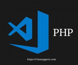 Hướng dẫn lập trình PHP sử dụng Visual Studio Code