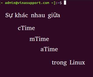 Sự khác nhau giữa mtime, ctime và atime trong Linux/Unix