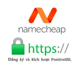 Hướng dẫn đăng ký và kích hoạt PositiveSSL ở Namecheap