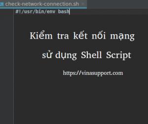 [Shell script] Script kiểm tra kết nối mạng trên Linux Server