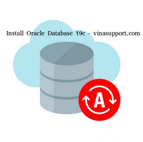 Hướng dẫn cài đặt Oracle Database 19c trên Linux sử dụng RPM