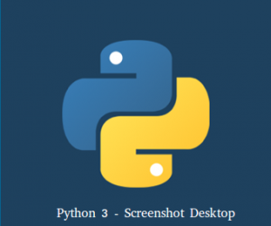 [Python 3] Chụp ảnh Screenshot màn hình Desktop với OpenCV