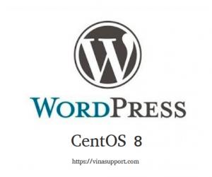 Hướng dẫn cài đặt và cấu hình WordPress trên CentOS 8