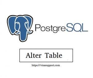[PostgreSQL] Chỉnh sửa bảng CSDL (Alter Table)