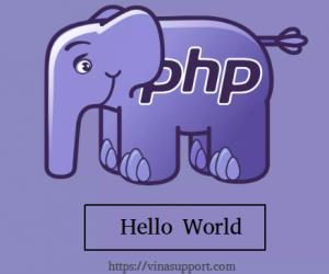 """PHP là gì? Viết chương trình """"Hello world"""" đầu tiên của bạn"""