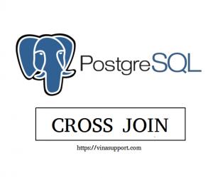 [PostgreSQL] Tìm hiểu và sử dụng CROSS JOIN
