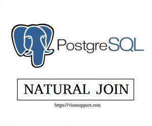 [PostgreSQL] Tìm hiểu và sử dụng NATURAL JOIN