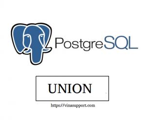 [PostgreSQL] Liên kết dữ liệu sử dụng UNION