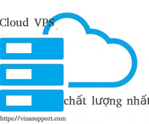 Top dịch vụ Cloud VPS chất lượng tốt nhất năm 2020