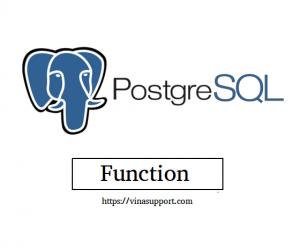 [PostgreSQL] Tạo vào quản lý PostgreSQL Function