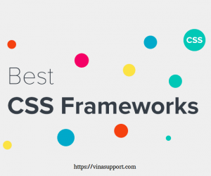 Top 10 CSS Framework tốt nhất để lập trình Front-End