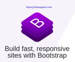 Bootstrap là gì? Hướng dẫn tạo template với Bootstrap