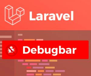 Cài đặt và debug Laravel với Laravel Debugbar