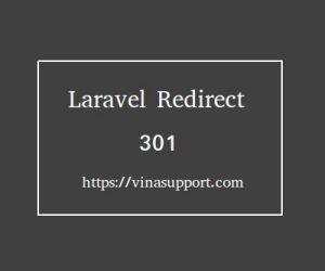 Chuyển hướng Redirect 301 trong  Laravel